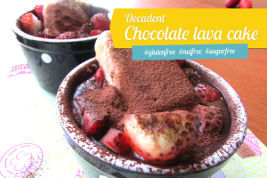 Decadent Lava Cake - Gluten Free, Refined Sugar Free, and Nut Free.